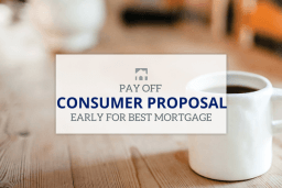 pay off consumer proposal early for best mortgage