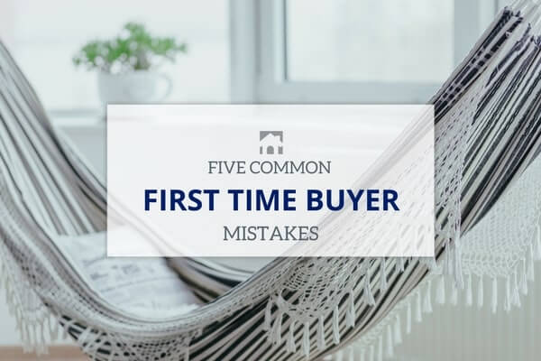 Five Common First Time Buyer Mistakes
