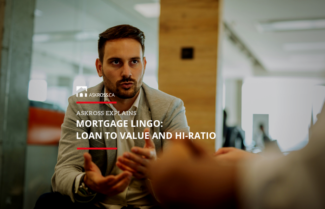 ASKROSS Decodes Mortgage Lingo: Loan To Value And High Ratio