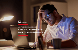 Can You Be Denied A Mortgage Renewal? Mortgage Renewal Advice From ASKROSS.ca