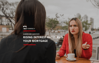 Rising Interest Rates and Your Mortgage