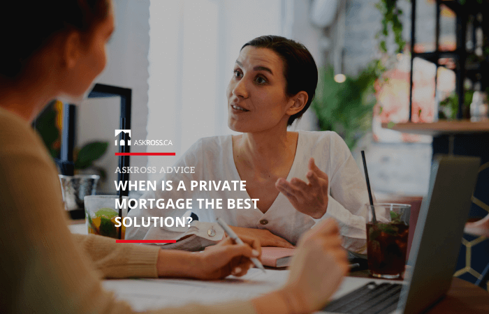 When Is a Private Mortgage the Best Solution?