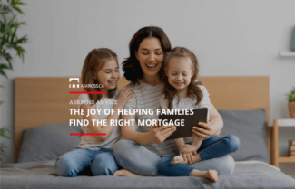 The Joy of Helping Families Find the Right Mortgage