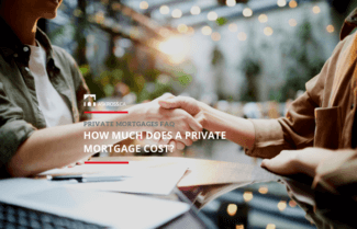 What Does a Private Mortgage Cost?