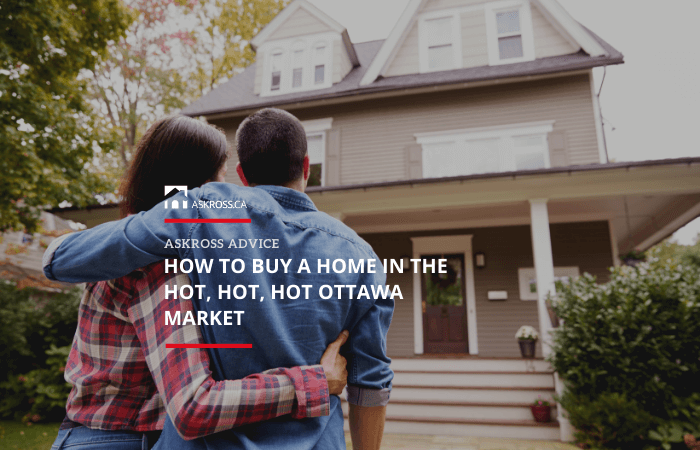 How to buy a Home in the HOT, HOT, HOT Ottawa Market