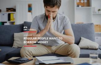 Regular people want to borrow money